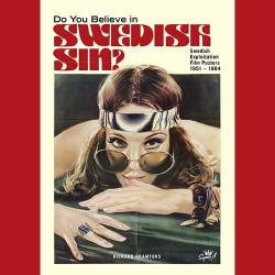 Do You Believe in Swedish Sin? : Swedish Exploitation Film Posters 1951-1984 (Inbunden bok)