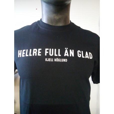 Hellre full än glad (T-shirt)