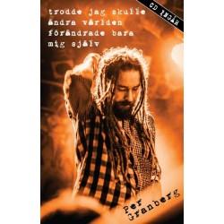 Trodde jag skulle ändra världen, förändrade bara mig själv (bok + CD)