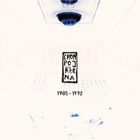 Crompojkarna 1985 - 1992