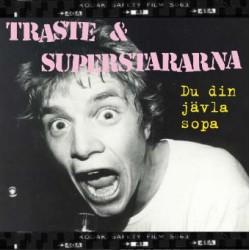 Traste & Superstararna - Du din jävla sopa