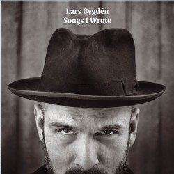 Lars Bygdén - Songs I Wrote - A Collection 1996-2011 (Double Album)