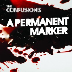 The Confusions - A Permanent Marker