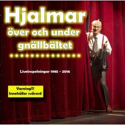 Hjalmar över och under gnällbältet (CD)