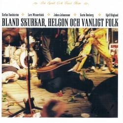 Bland skurkar, helgon och vanligt folk (CD album)